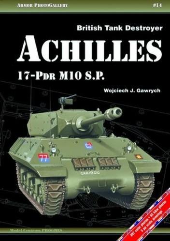 Okładka książki British Tank Destroyer Achilles 17-Pdr M10 S.P. Wojciech Gawrych