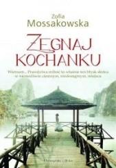 Okładka książki Żegnaj kochanku Zofia Mossakowska