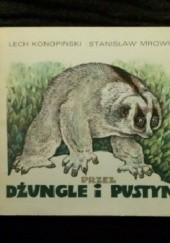Okładka książki Przez dżungle i pustynie Lech Konopiński,Stanisław Mrowiński
