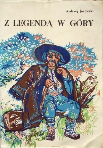 Okładka książki Z legendą w góry Andrzej Jazowski