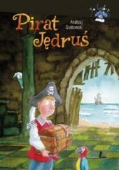 Okładka książki Pirat Jędruś Andrzej Marek Grabowski,Marcin Bruchnalski