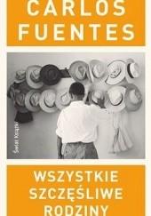 Okładka książki Wszystkie szczęśliwe rodziny Carlos Fuentes