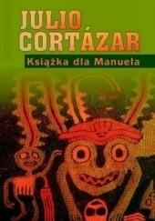 Okładka książki Książka dla Manuela Julio Cortázar