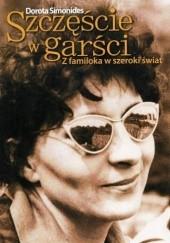 Okładka książki Szczęście w garści. Z familoka w szeroki świat Dorota Simonides