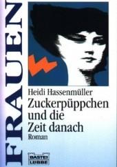 Okładka książki Zuckerpüppchen und die Zeit danach Heidi Hassenmüller