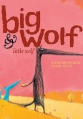 Okładka książki Big Wolf and Little Wolf Nadine Brun-Cosme,Olivier Tallec