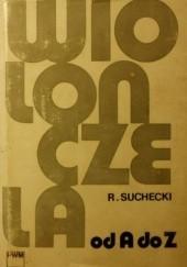 Okładka książki Wiolonczela od A do Z Roman Suchecki