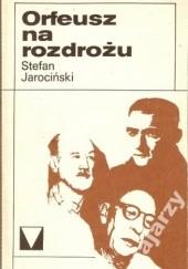 Okładka książki Orfeusz na rozdrożu: eseje o muzyce o muzykach XX wieku Stefan Jarociński