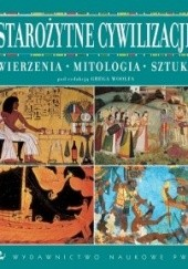 Okładka książki Starożytne cywilizacje. Wierzenia, mitologia, sztuka Greg Woolf