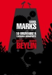 Okładka książki 18 brumaire'a Ludwika Bonaparte Karol Marks,Marek Beylin