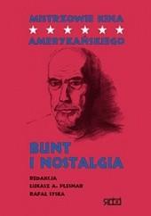 Okładka książki Mistrzowie kina amerykańskiego – Bunt i nostalgia Rafał Syska,Łukasz Plesnar