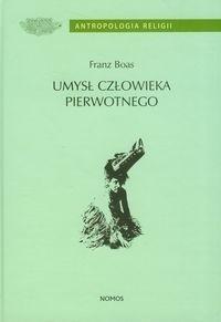Okładka książki Umysł człowieka pierwotnego Franz Boas