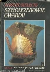 Okładka książki Szwoleżerowie gwardii Robert Bielecki