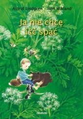 Okładka książki Ja nie chcę iśc spać Astrid Lindgren