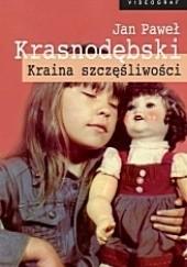 Okładka książki Kraina szczęśliwości Jan Paweł Krasnodębski