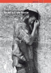 Okładka książki Izrael już nie frunie Paweł Smoleński