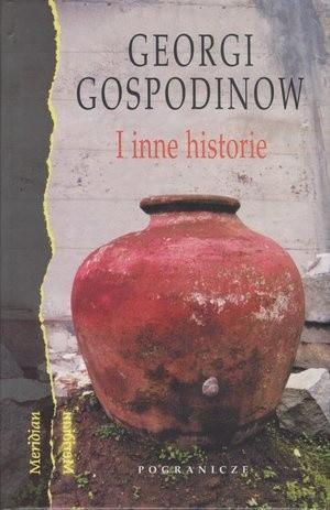 Okładka książki I inne historie Georgi Gospodinow
