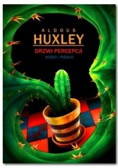 Okładka książki Drzwi percepcji. Niebo i piekło Aldous Huxley