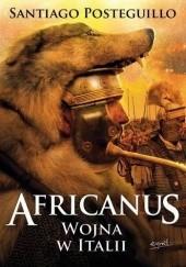 Okładka książki Africanus. Wojna w Italii Santiago Posteguillo