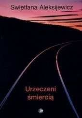 Okładka książki Urzeczeni śmiercią Swiatłana Aleksijewicz