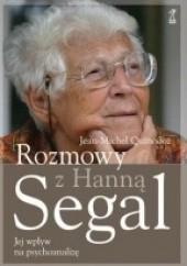 Okładka książki Rozmowy z Hanną Segal. Jej wpływ na psychoanalizę Hanna Segal,Jean-Michel Quinodoz