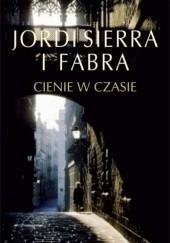 Okładka książki Cienie w czasie Jordi Sierra i Fabra