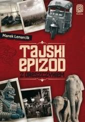 Okładka książki Tajski epizod z dreszczykiem Marek Lenarcik