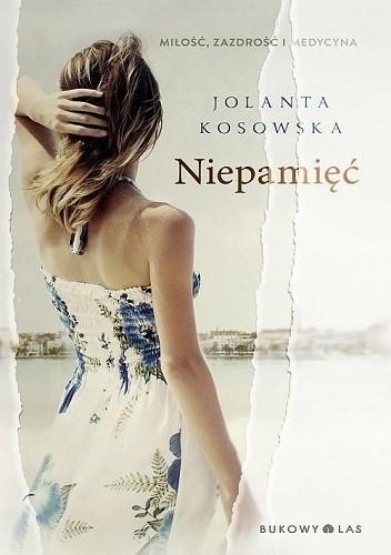 Okładka książki Niepamięć Jolanta Kosowska