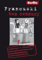 Okładka książki Francuski bez cenzury praca zbiorowa