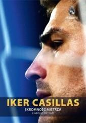 Okładka książki Iker Casillas. Skromność mistrza Enrique Ortego Rey