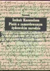 Okładka książki Pieśń o zamordowanym żydowskim narodzie Icchak Kacenelson