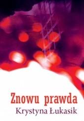 Okładka książki Znowu prawda Krystyna Łukasik