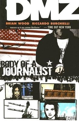 Okładka książki DMZ, Vol. 2: Body of a Journalist Riccardo Burchielli,Brian Wood