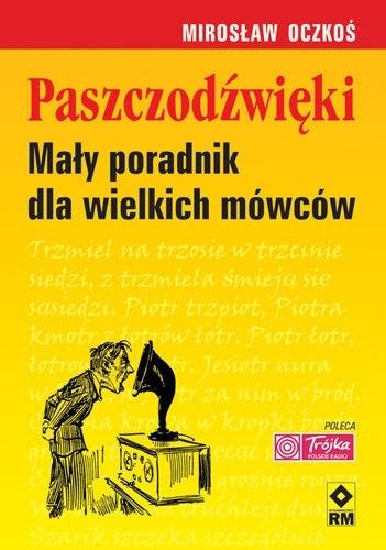Okładka książki Paszczodźwięki. Mały poradnik dla wielkich mówców Mirosław Oczkoś