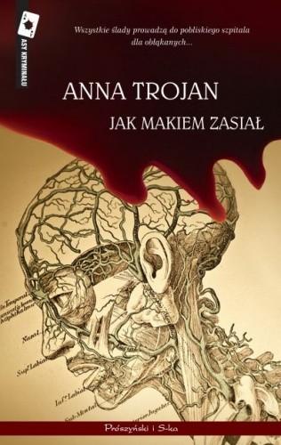 Okładka książki Jak makiem zasiał Anna Trojan