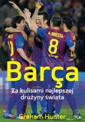 Okładka książki Barça. Za kulisami najlepszej drużyny świata Graham Hunter