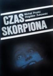 Okładka książki Czas Skorpiona Michał Pruski,Zbigniew Żukowski