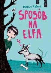 Okładka książki Sposób na Elfa Marcin Pałasz