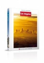 Okładka książki Miasta Marzeń. Los Angeles praca zbiorowa