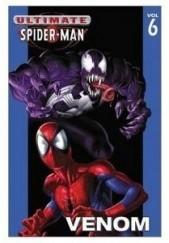 Okładka książki Ultimate Spider-man vol 6 Venom Brian Michael Bendis,Mark Bagley