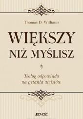 Okładka książki Większy niż myślisz Thomas D. Williams