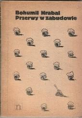 Okładka książki Przerwy w zabudowie Bohumil Hrabal