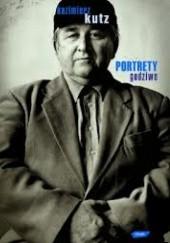 Okładka książki Portrety godziwe Kazimierz Kutz