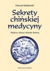Okładka książki Sekrety chińskiej medycyny. Medicus Sinicus Michała Boyma Edward Kajdański