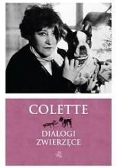Okładka książki Dialogi zwierząt Sidonie-Gabrielle Colette
