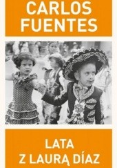 Okładka książki Lata z Laurą Díaz Carlos Fuentes