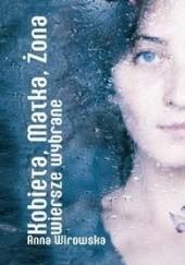 Okładka książki Kobieta, Matka, Żona. Wiersze wybrane Anna Wirowska