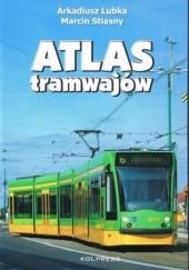 Okładka książki Atlas tramwajów Arkadiusz Lubka,Marcin Stiasny