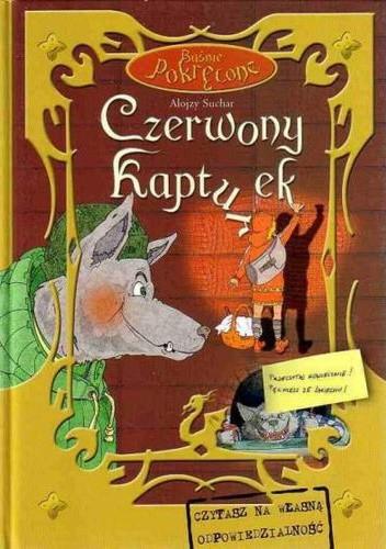 Okładka książki Baśnie Pokręcone: Czerwony Kapturek Alojzy Suchar