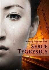 Okładka książki Serce tygrysicy Aisling Juanjuan Shen